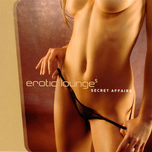 Erotic Lounge 5 - Secret Affairs