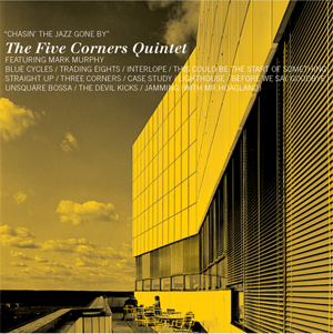 The Five Corners Quintet - Chasin' The Jazz Gone By