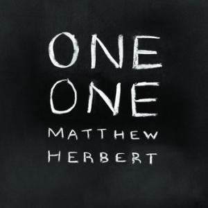 Matthew Herbert - One One