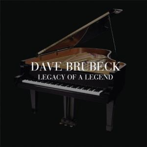 Dave Brubeck - Legacy Of A Legend