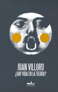 Juan Villorro - ¿Hay vida en la tierra?